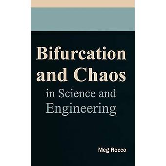 Bifurcation and Chaos in Science and Engineering by Rocco & Meg