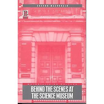 Behind the Scenes at the Science Museum by MacDonald & Sharon
