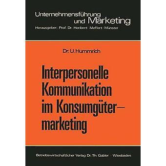 Interpersonelle Kommunikation im Konsumgtermarketing Erklrungsanstze und Steuerungsmglichkeiten Hummrich & Ulrich
