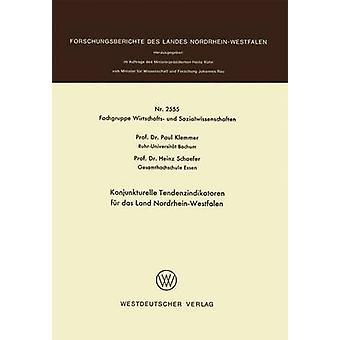 Konjunkturelle Tendenzindikatoren fr Das Land NordrheinWestfalen von & Paul Klemmer