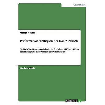 Performativo Strategien bei Zurique DADA por Heyser & Jessica