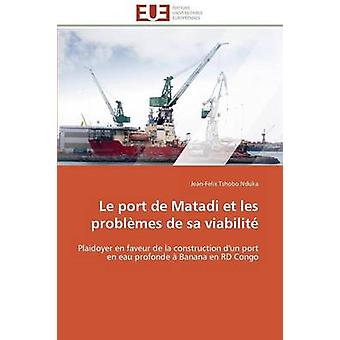 Le port de matadi et les problmes de sa viabilit by NDUKAJ
