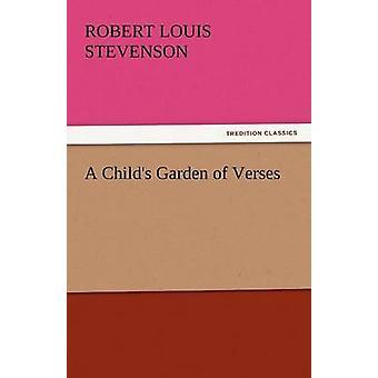 A Childs Garden of Verses by Stevenson & Robert Louis
