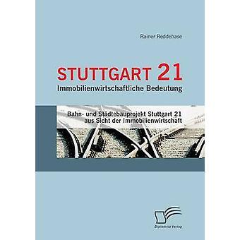 Stuttgart 21 Immobilienwirtschaftliche Bedeutung av Reddehase & Rainer