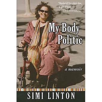 My Body Politic - A Memoir by Simi Linton - 9780472032365 Book