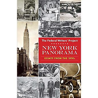 New York Panorama - Essays from the 1930s by Federal Writers' Project