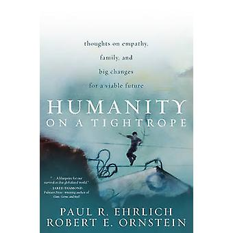Humanity on a Tightrope - Thoughts on Empathy - Family - and Big Chang
