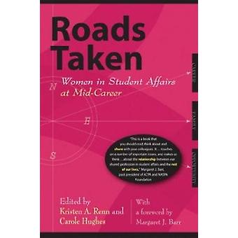 Roads Taken - Women in Student Affairs at Mid-career by Kristen A Renn