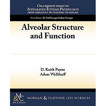 Alveolar Structure and Function by D Keith Payne - Adam Wellikoff - 9