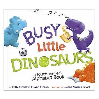 Busy Little Dinosaurs - A Back-And-Forth Alphabet Book by Betty Schwar