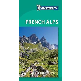 French Alps  Michelin Green Guide - 9782067224230 Book