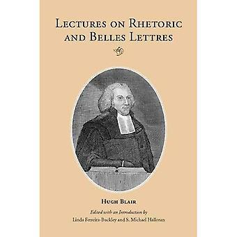 Lectures on Rhetoric and Belles Lettres (Landmarks in Rhetoric & Public Address)