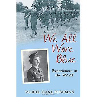 Wir alle trugen blau: Erfahrungen in der WAAF