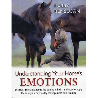 Understanding Your Horse's Emotions (Paperback) by Bensusan Larry