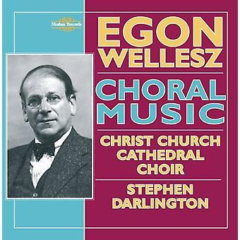 E. Wellesz - Egon Wellesz: Choral Music [CD] USA import