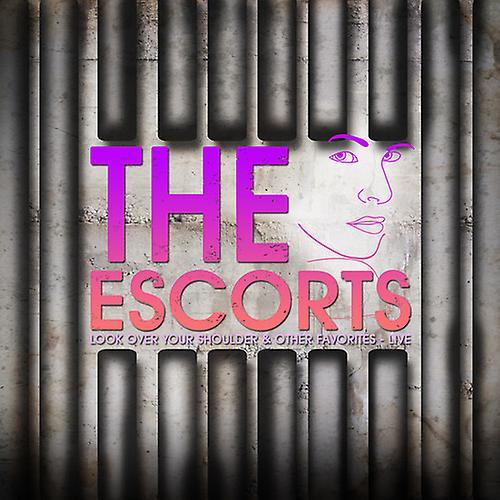 Escorts - Look Over Your Shoulder: Live [CD] USA import