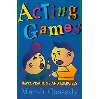 Acting Games by Marshall Cassady