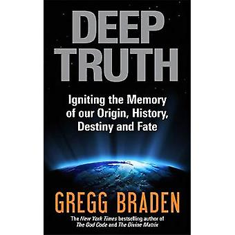 Deep Truth by Gregg Braden