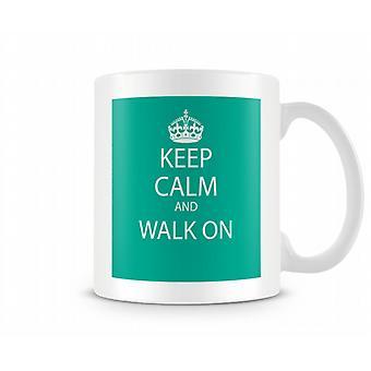 Keep Calm And Walk On Printed Mug