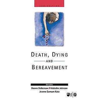 Death Dying and Bereavement by Dickenson & Donna