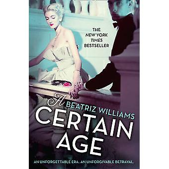 A Certain Age by Beatriz Williams - 9780008132613 Book