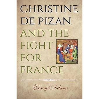 Christine de Pizan e a luta pela França por Tracy Adams - 97802710