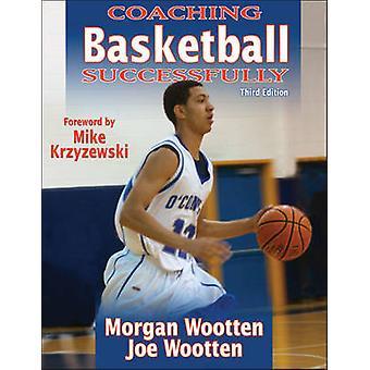 Entraîneurs de basket-ball avec succès (3e édition révisée) par Morgan Woot