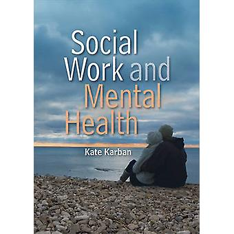 Soziale Arbeit und psychische Gesundheit von Kate Karban - 9780745646114 Buch