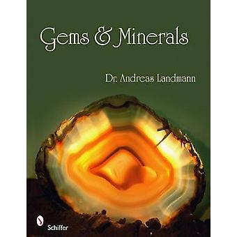 Gems and Minerals by Andreas Landmann - 9780764330667 Book
