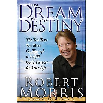 From Dream to Destiny by Robert Morris - 9780764217104 Book