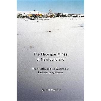 The Fluorspar Mines of Newfoundland - Their History and the Epidemic o