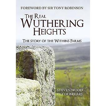 The Real Wuthering Heights - The Story of the Withins Farms by Steven