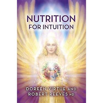 Nutrition pour l'Intuition de Doreen Virtue - Robert Reeves - 9781781806