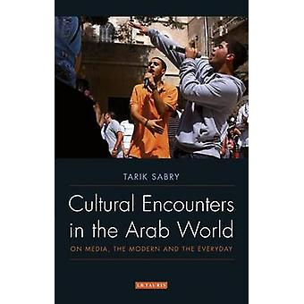 Cultural Encounters in the Arab World - On Media - the Modern and the
