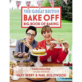 Great British Bake off - Big Book of Baking by Linda Collister - Love