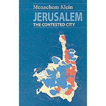Jérusalem - la ville attaquée par Menachem Klein - livre 9781850655763
