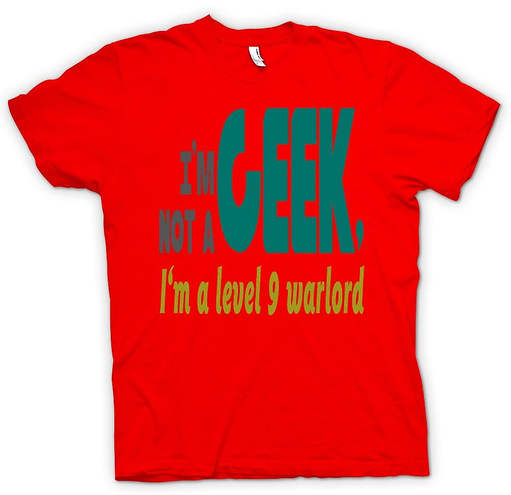 Mens T-shirt - I'm Not A Geek, I'm A Level 9 Warlord - Funny Gamer