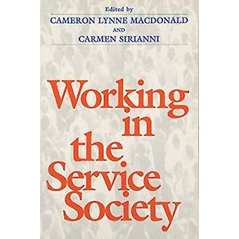Working in the Service Society by Cameron Lynne Macdonald - Carmen Si