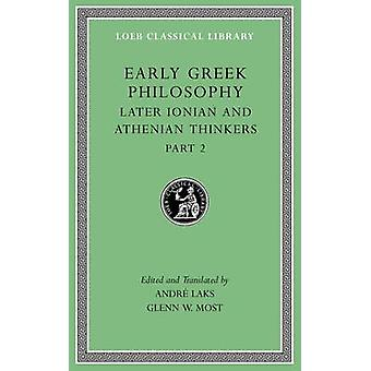 Early Greek Philosophy - Volume VII - Later Ionian and Athenian Thinke