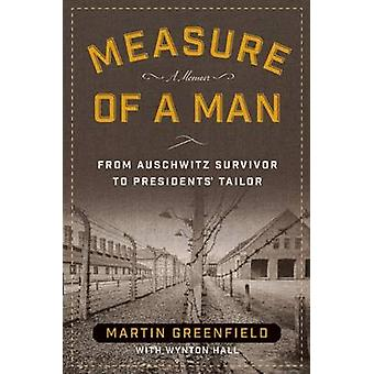 Measure of a Man - From Auschwitz Survivor to Presidents' Tailor by Ma