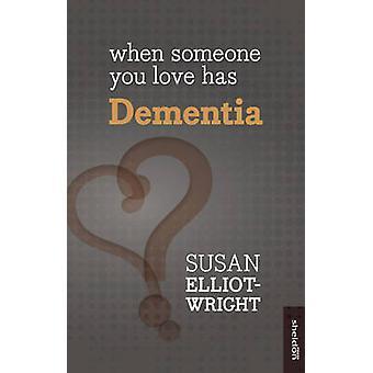 ときあなたの愛する人が認知症でスーザン ・ エリオット-ライト - 978184709