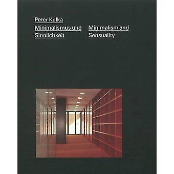 Peter Kulka - Minimalismus und Sinnlichkeit / Minimalism and Sensualit