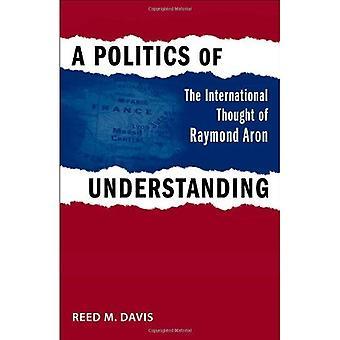 Politik der Verständigung: der internationalen dachte an Raymond Aron