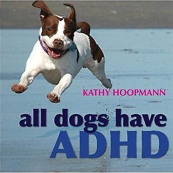 Alle Hunde haben ADHS