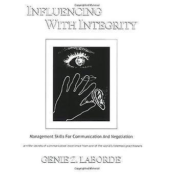 Influencer avec intégrité: Gestion des compétences de Communication et de négociation (édition révisée): compétences en gestion pour la Communication et la négociation