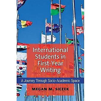 International Students in First-Year Writing: A Journey Through Socio-Academic Space