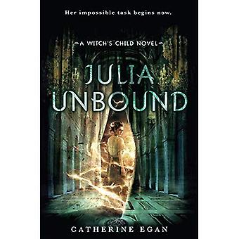Julia Unbound (The Witch's Child)