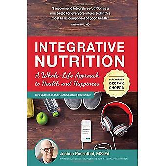 Integratieve voeding: Een hele levenscyclus benadering van gezondheid en geluk