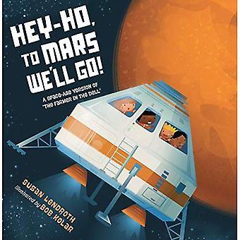 Hé-Ho, vers Mars, nous irons! (Une Version de l'ère spatiale de
