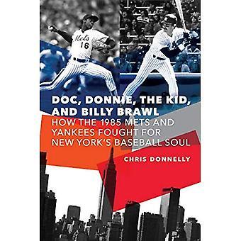 Doc, Donnie, Kid och Billy Brawl: hur den 1985 Mets och Yankees kämpade för New Yorks Baseball själ